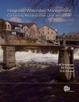 Integrated Watershed Management By Gregersen, Hans M./ Ffolliott, Peter F./ Brooks, Kenneth N.